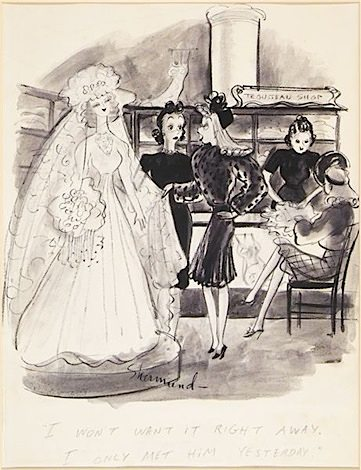 "Barbara Shermund, ""I won't want it right away. I only met him yesterday,"" Ink on paper,  1940"