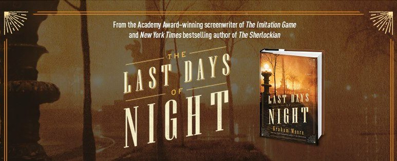review of the historical fiction novel the last days of night. Black Bedroom Furniture Sets. Home Design Ideas