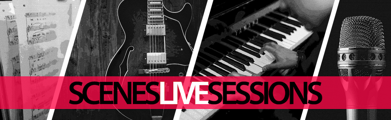 scenes live sessions